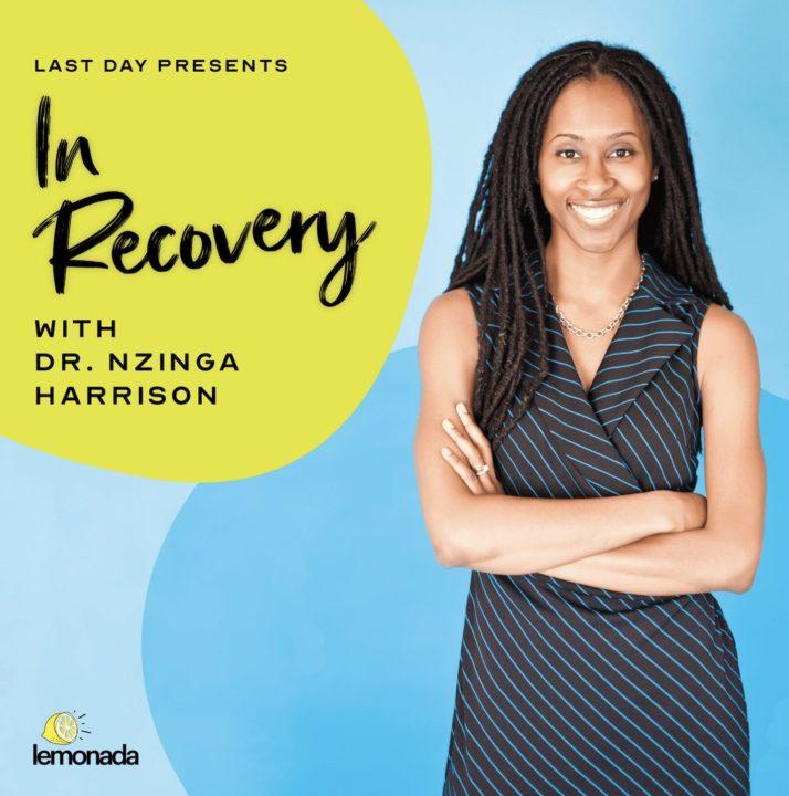 """Last Day Presents: In Recovery with Dr. Nzinga Harrison. Lemonada"" Image of Dr. Nzinga Harrison smiling"